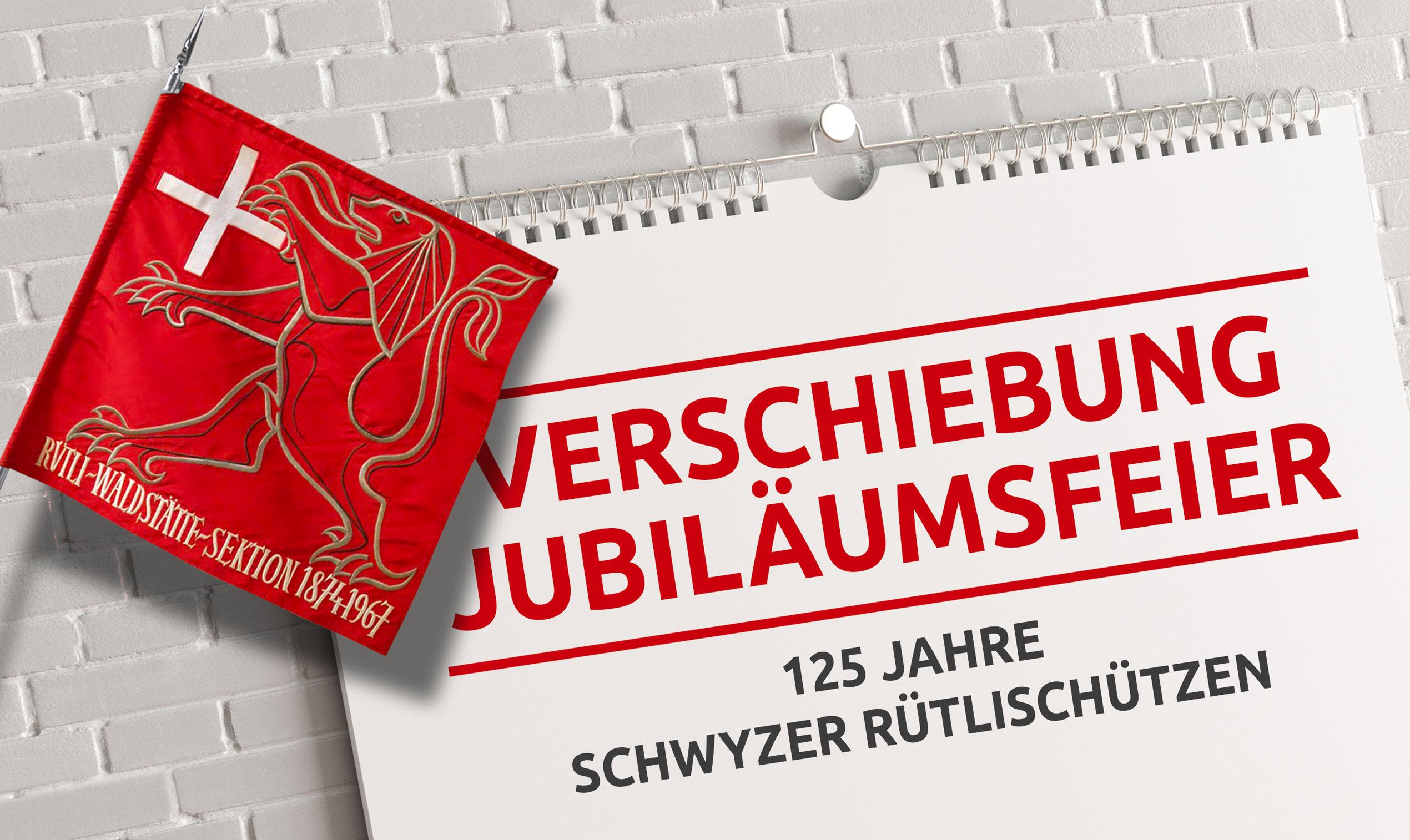 125 Jahre Schwyzer Rütlischützen – Verschiebung Jubiläumsfeier